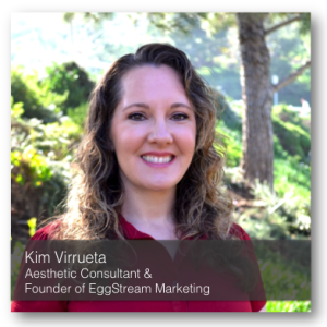 Kim Virrueta, Aesthetic marketing expert and founder of EggStream Marketing for doctors & dentists.